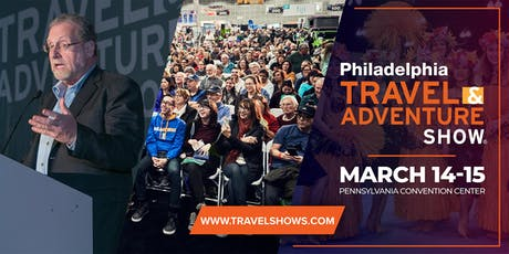 2020 Philadelphia Travel & Adventure Show tickets
