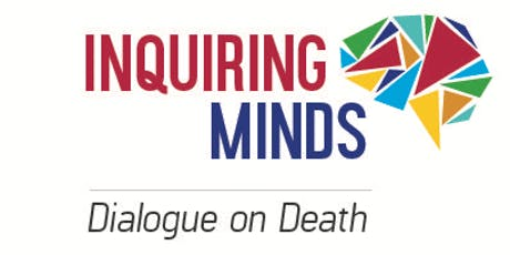 "Inquiring Minds Dialogue on Death: Communications Workshop ""How to Talk about Death""  tickets"