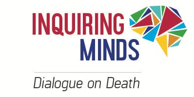 """Inquiring Minds Dialogue on Death: Communications Workshop """"How to Talk about Death"""""""