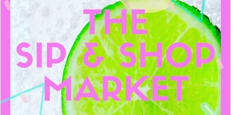 Sip & Shop Market tickets