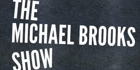 The Michael Brooks Show with special guests Krystal Ball and Emma Vigeland tickets