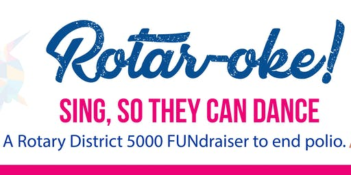 Rotar-oke: Sing, so they can dance | A FUNdraiser to end polio