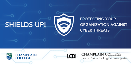 Shields Up! Protecting your Organization Against Cyber Threats tickets