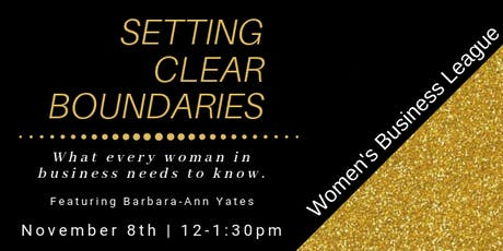 Women's Business League Lunch & Learn: Setting Clear Boundaries tickets