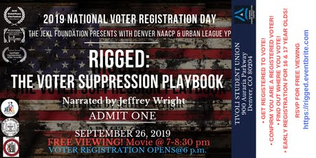 JEKL/NAACP/ULYP Present  'RIGGED: THE VOTER SUPPRESSION PLAYBOOK'  a movie tickets