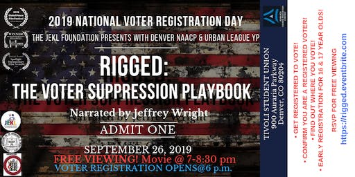 JEKL/NAACP/ULYP Present  'RIGGED: THE VOTER SUPPRESSION PLAYBOOK'  a movie