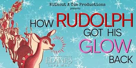How Rudolph Got His Glow Back tickets