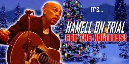 ED HAMELL / HAMELL ON TRIAL FOR CHRISTMAS - SAT DEC 21 - 7:30 PM - $ 10 TIX