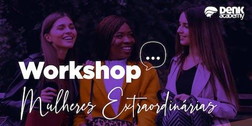 Workshop Mulheres Extraordinárias