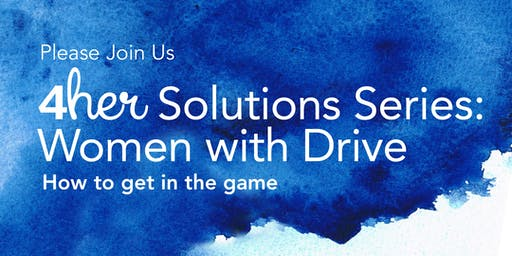 Women with Drive: How to get in the game