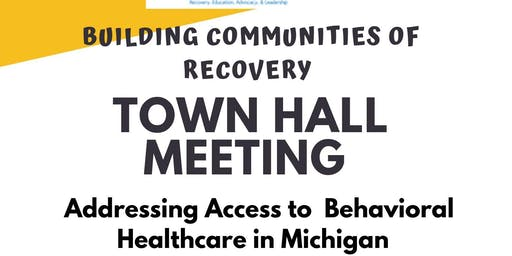 Building Communities of Recovery - Town Hall Meeting