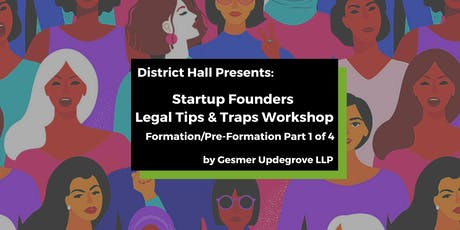 Startup Founders Legal Tips & Traps Workshop: Formation/Pre-Formation tickets