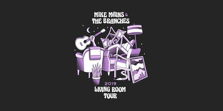 Mike Mains & The Branches Living Room Tour - Fort Wayne, IN tickets
