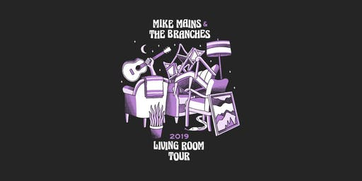 Mike Mains & The Branches Living Room Tour - Fort Wayne, IN