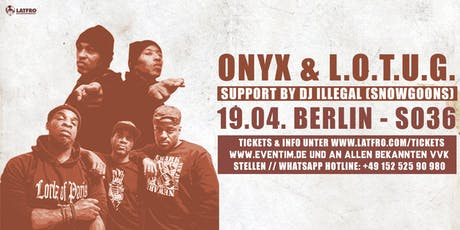 Onyx & Lords Of The Underground Live in Berlin - Sonntag, 19.04. SO36 Tickets
