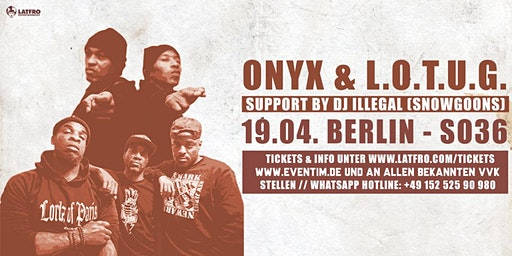 Onyx & Lords Of The Underground Live in Berlin - Sonntag, 19.04. SO36