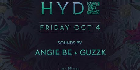 Haus of Hyde | Angie Be + Guzzk at Hyde Lounge Free Guestlist - 10/04/2019 tickets