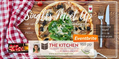 The Art of Pizza - A SINGLES MEET UP - Cooking Cla tickets