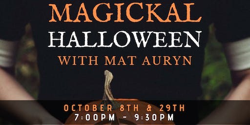 Magickal Halloween with Mat Auryn