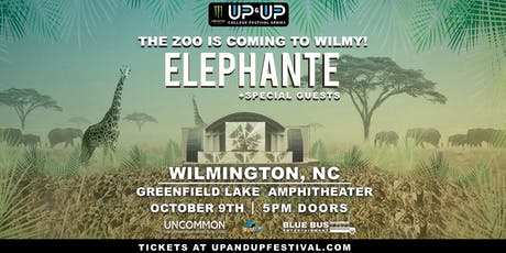 Monster Energy Up&Up Festival presents ELEPHANTE in Wilmington tickets