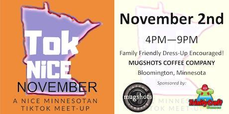 Tok Nice November - A Nice Minnesotan TikTok Meet-up tickets