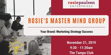 Rosie's Master Mind Group - Your Brand: Marketing Strategy Success tickets