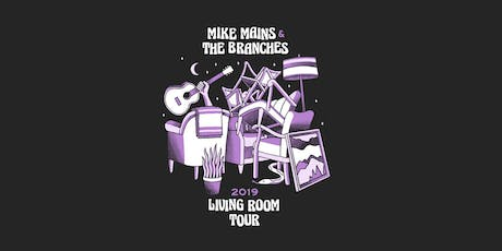 Mike Mains & The Branches Living Room Tour - Shawnee, KS tickets