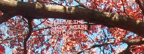 Tell Me the Story Again, October 18 tickets