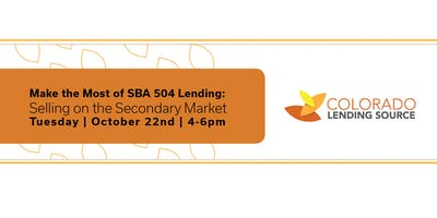 Make the Most of SBA 504 Lending: Selling on the Secondary Market