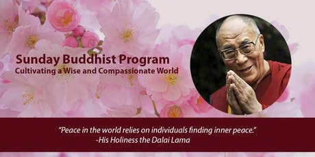 Sunday Buddhist Program-Cultivating a Wise and Compassionate World tickets