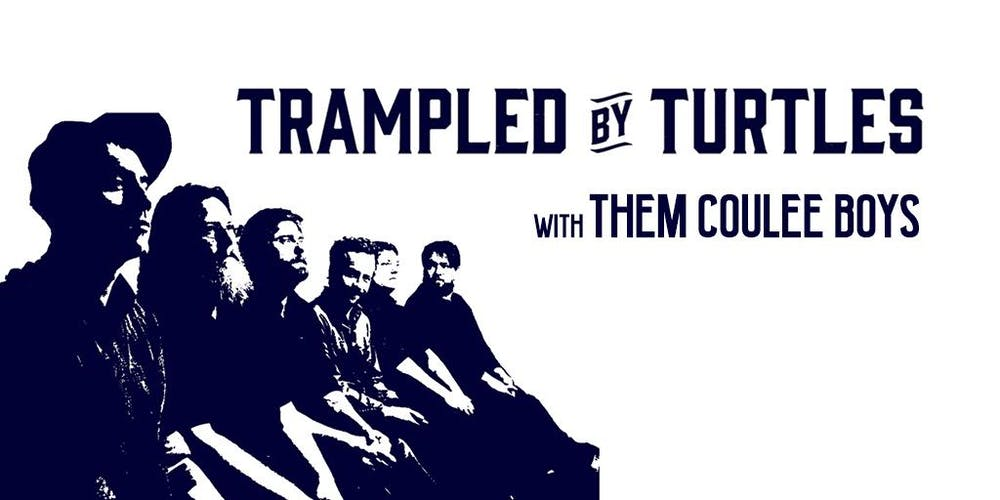 Trampled By Turtles Tour 2020.Trampled By Turtles Them Coulee Boys Tickets Thu Jan 30
