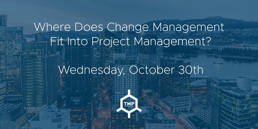 Where Does Change Management  Fit Into Project Management?