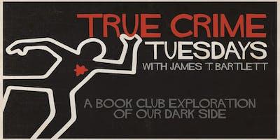 True Crime Tuesdays book club with James T. Bartlett