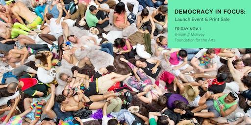 Democracy in Focus: Launch Event & Print Sale
