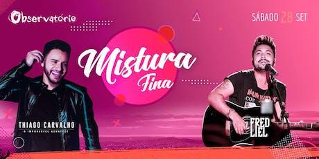 MISTURA FINA - Sábado - 28/09 ingressos