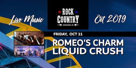Romeo's Charm & Liquid Crush at Rock Country! tickets