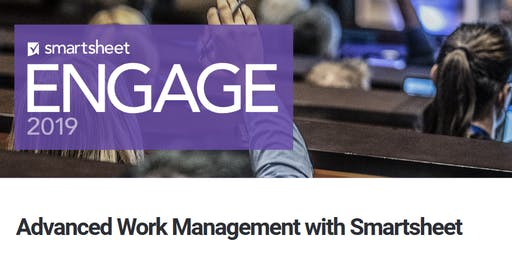 Smartsheet 301 - Advanced Work Management - December 10th-11th