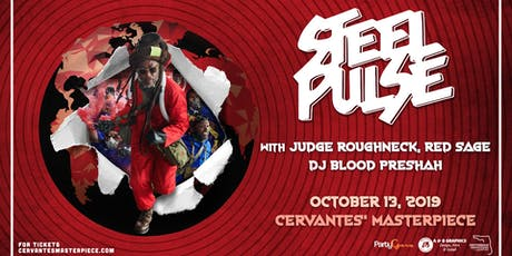 Steel Pulse w/ Judge Roughneck, Red Sage, DJ Blood Preshah tickets