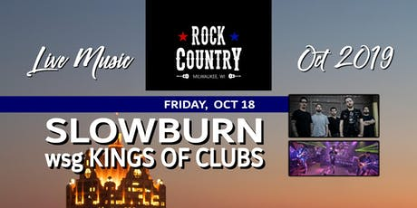 Slowburn & Kings of Clubs at Rock Country! tickets