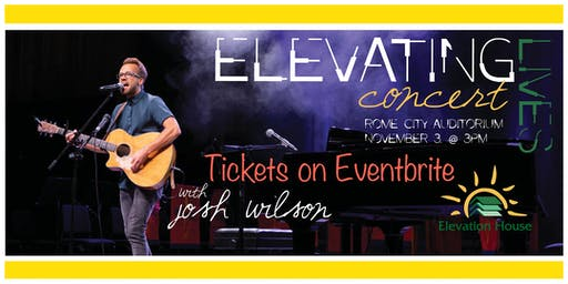 Elevating Lives Concert Featuring Josh Wilson