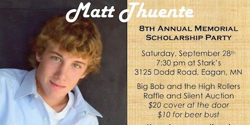 Matt Thuente 8th Annual Memorial Scholarship Party