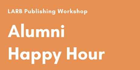 LARB Publishing Workshop Happy Hour tickets