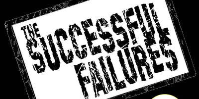 THE SUCCESSFUL FAILURES Fri Nov 1 - 7:30 PM - $ 12 - All Ages Admitted