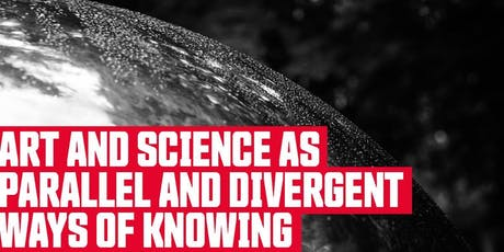 Art and Science as Parallel and Divergent Ways of Knowing tickets