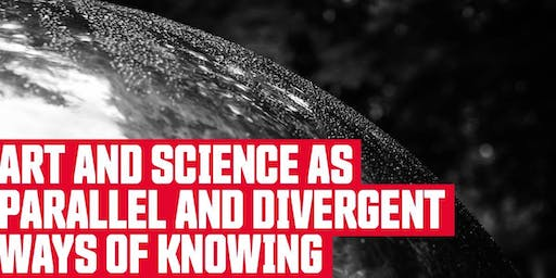 Art and Science as Parallel and Divergent Ways of Knowing