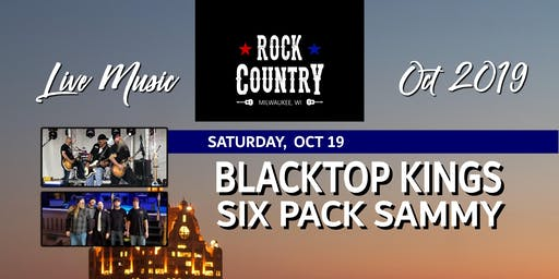 Blacktop Kings & Six Pack Sammy at Rock Country!