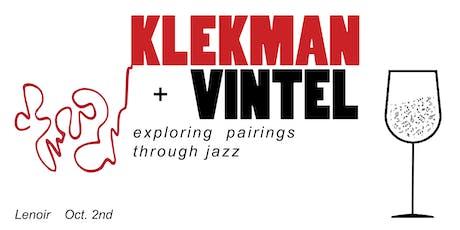 "Klekman + Vintel ""Exploring Wine Pairings Through Jazz"" tickets"