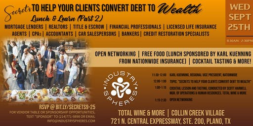 Secrets To Help Your Clients Convert Debt To Wealth Lunch & Learn (Part 2)