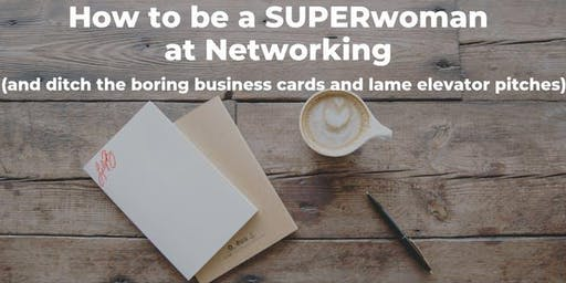 In networking how to be a SUPER WOMAN
