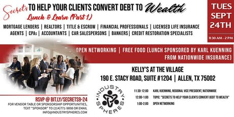 Secrets To Help Your Clients Convert Debt To Wealth Lunch & Learn (Part 1) tickets